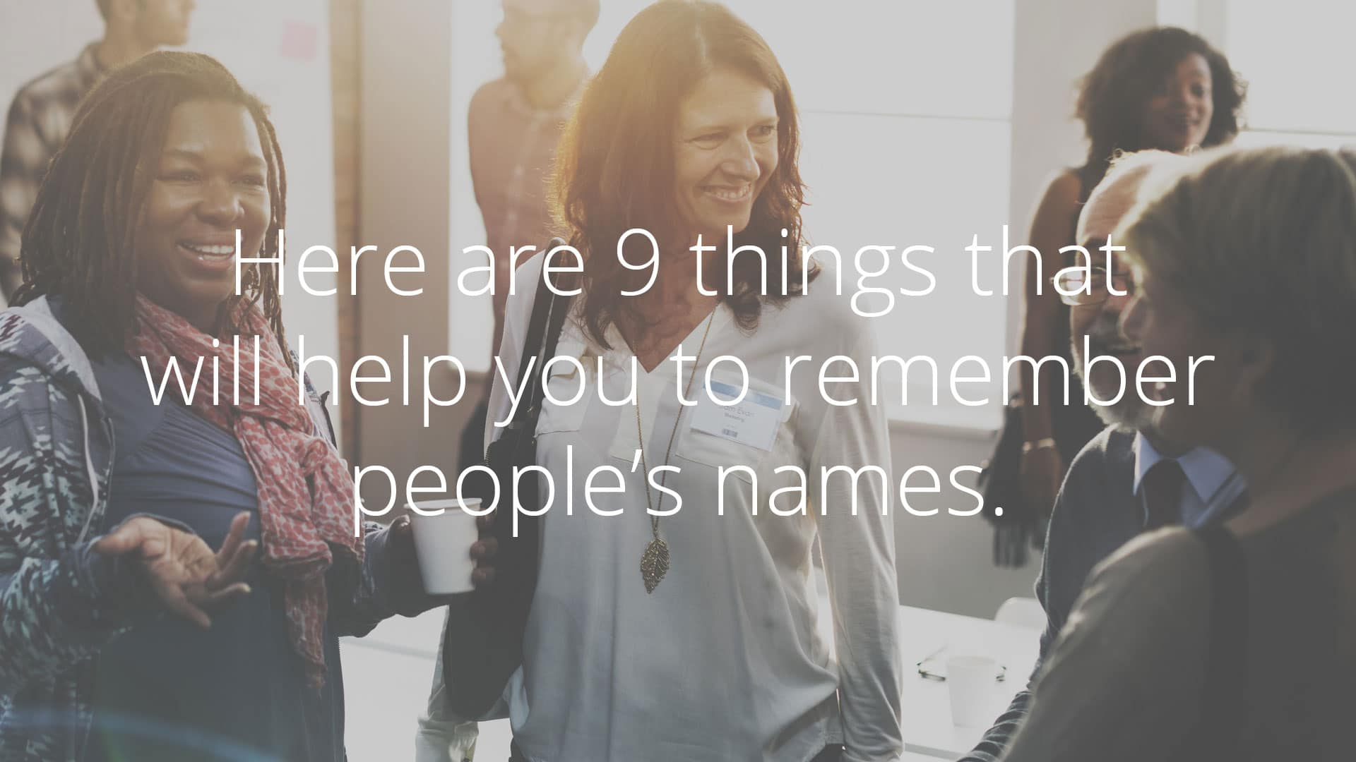 How to remember people's names and pronounce them correctly